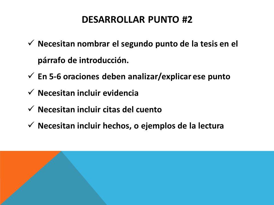 Desarrollar punto #2Necesitan nombrar el segundo punto de la tesis en el párrafo de introducción.