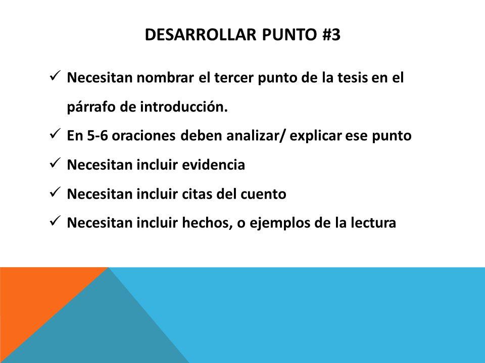 Desarrollar punto #3Necesitan nombrar el tercer punto de la tesis en el párrafo de introducción.