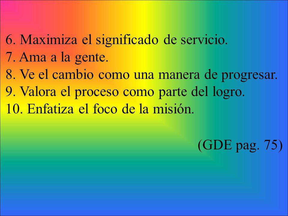 6. Maximiza el significado de servicio.