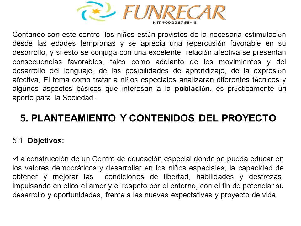 5. PLANTEAMIENTO Y CONTENIDOS DEL PROYECTO