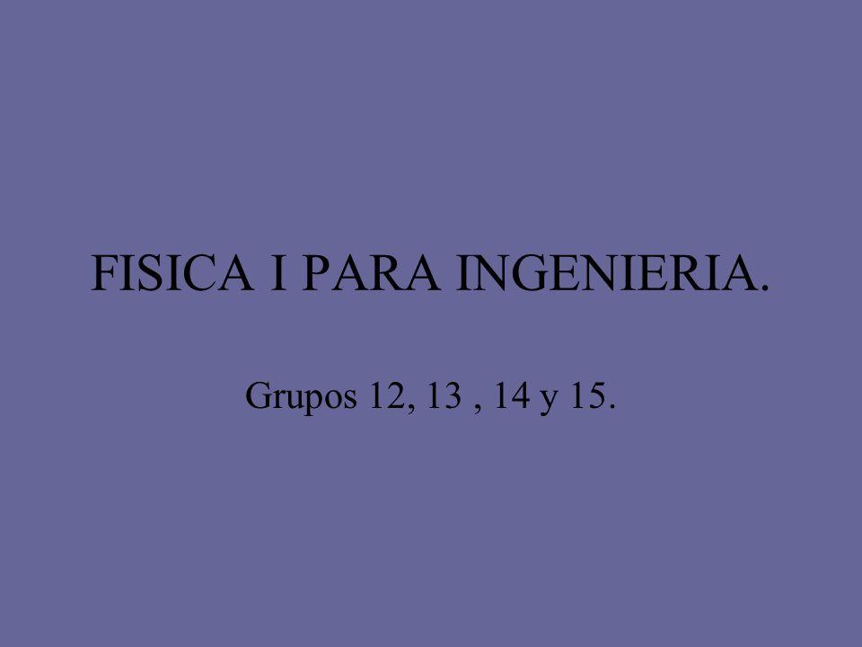 FISICA I PARA INGENIERIA.