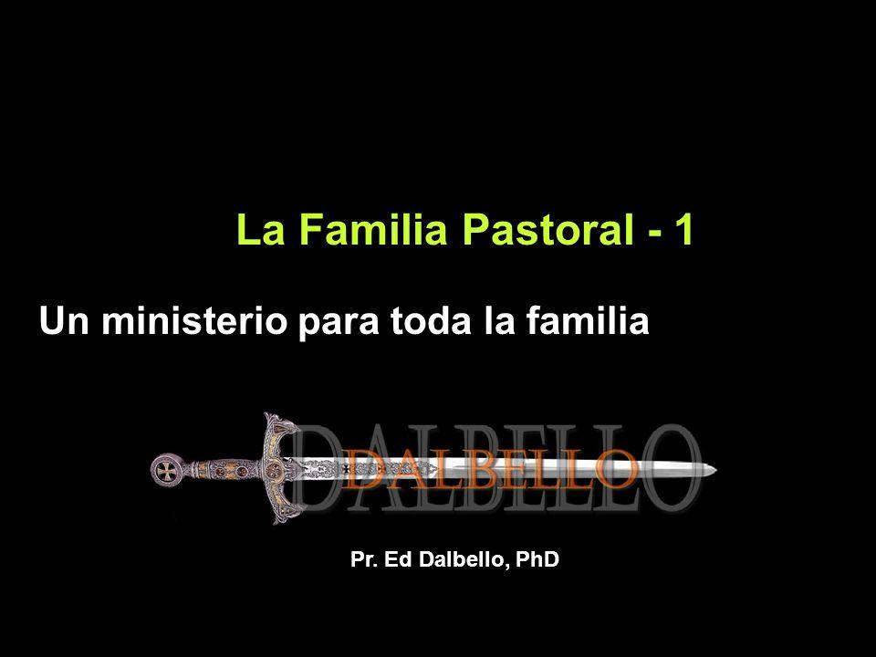 La Familia Pastoral - 1 Un ministerio para toda la familia