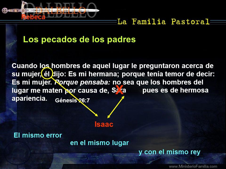 X Los pecados de los padres Isaac Rebeca