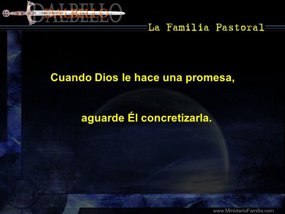 Cuando Dios le hace una promesa,