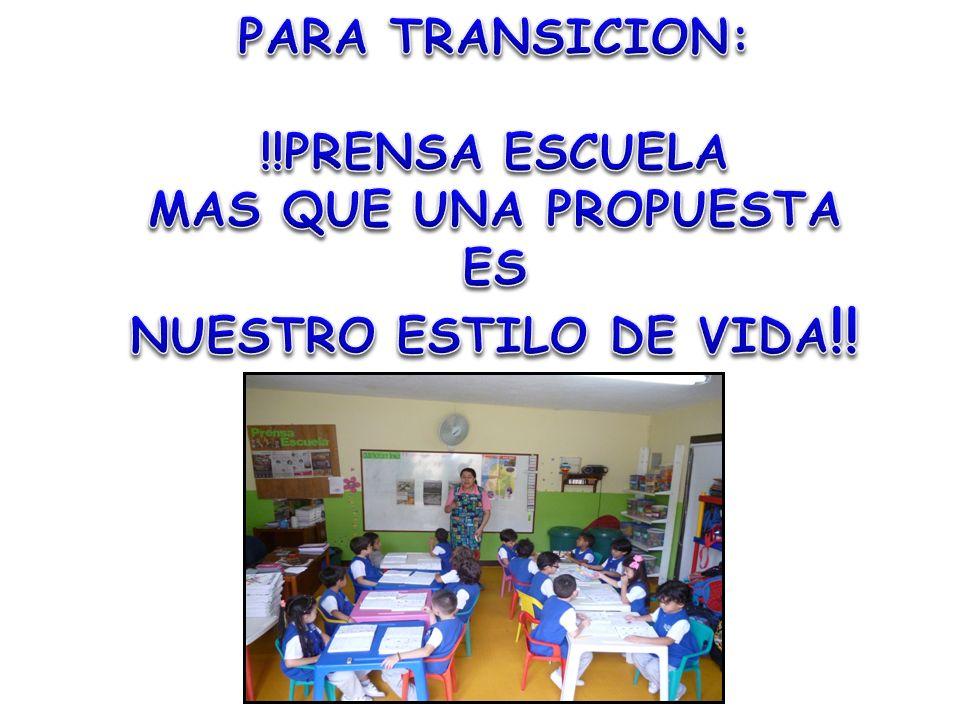 PARA TRANSICION: !!PRENSA ESCUELA MAS QUE UNA PROPUESTA ES NUESTRO ESTILO DE VIDA!!