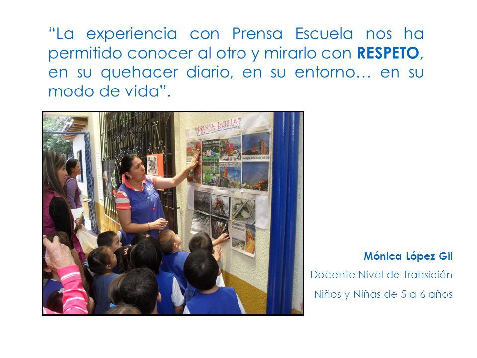 La experiencia con Prensa Escuela nos ha permitido conocer al otro y mirarlo con RESPETO, en su quehacer diario, en su entorno… en su modo de vida .