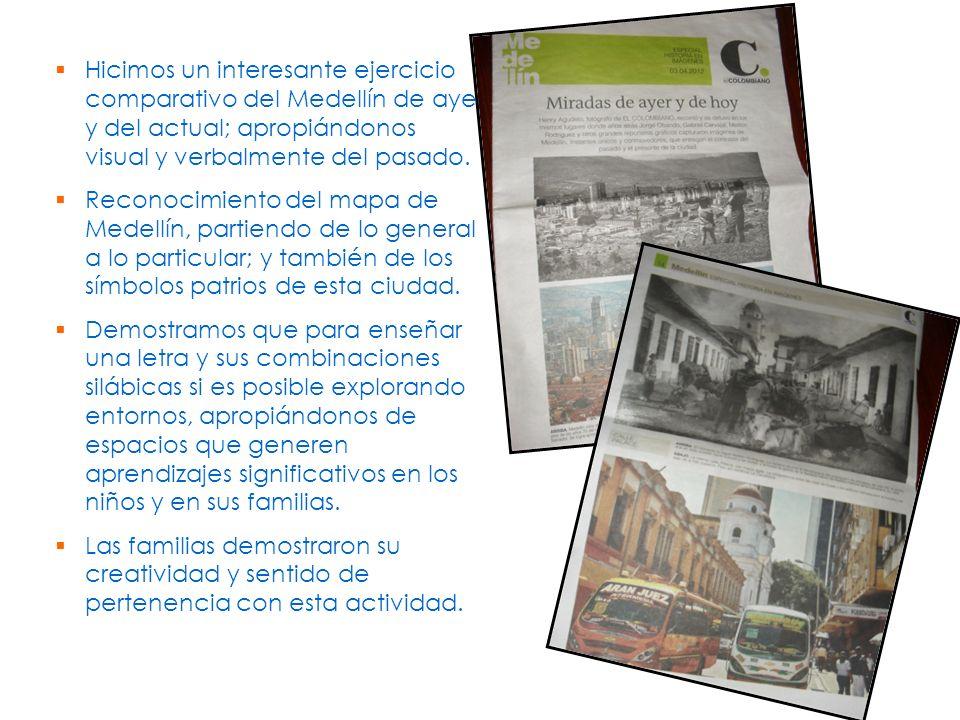 Hicimos un interesante ejercicio comparativo del Medellín de ayer y del actual; apropiándonos visual y verbalmente del pasado.