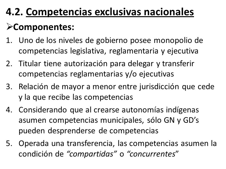 4.2. Competencias exclusivas nacionales