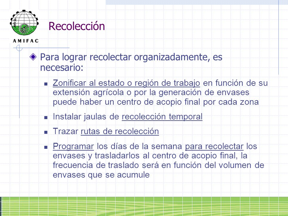 Recolección Para lograr recolectar organizadamente, es necesario: