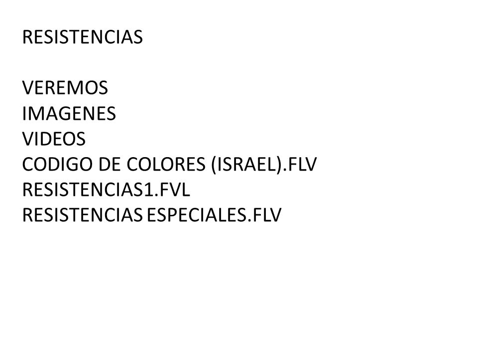 RESISTENCIAS VEREMOS. IMAGENES. VIDEOS. CODIGO DE COLORES (ISRAEL).FLV.