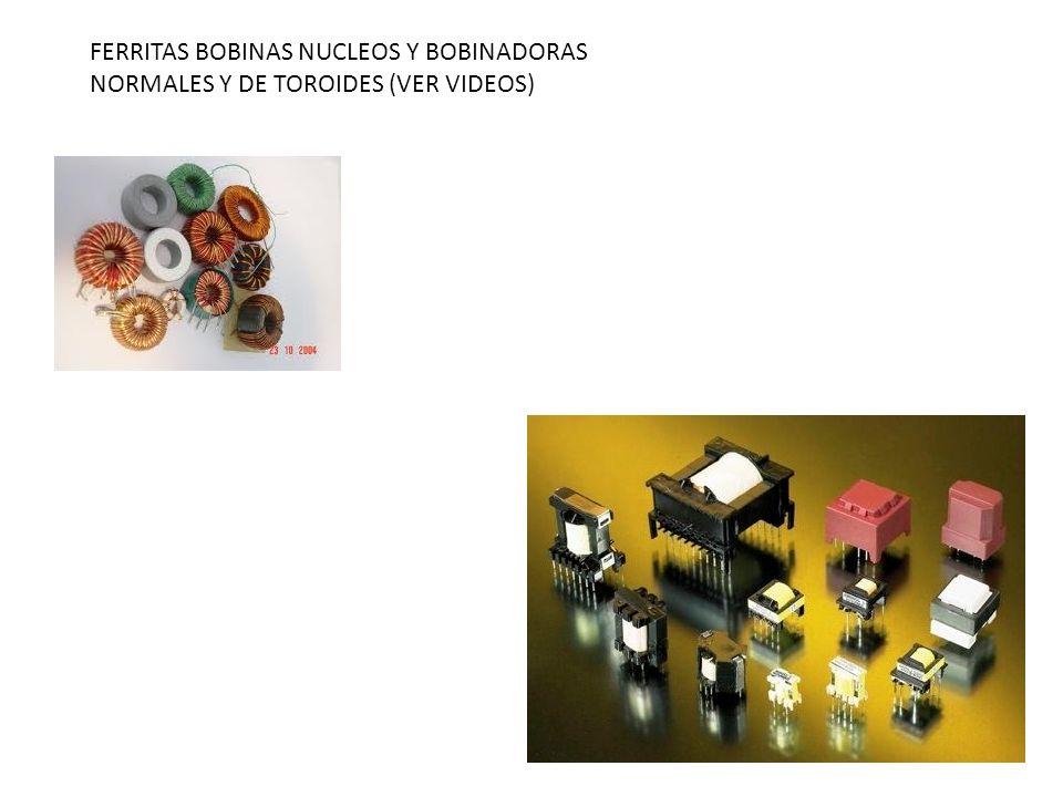 FERRITAS BOBINAS NUCLEOS Y BOBINADORAS