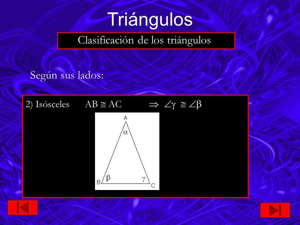 Triángulos Clasificación de los triángulos Según sus lados: