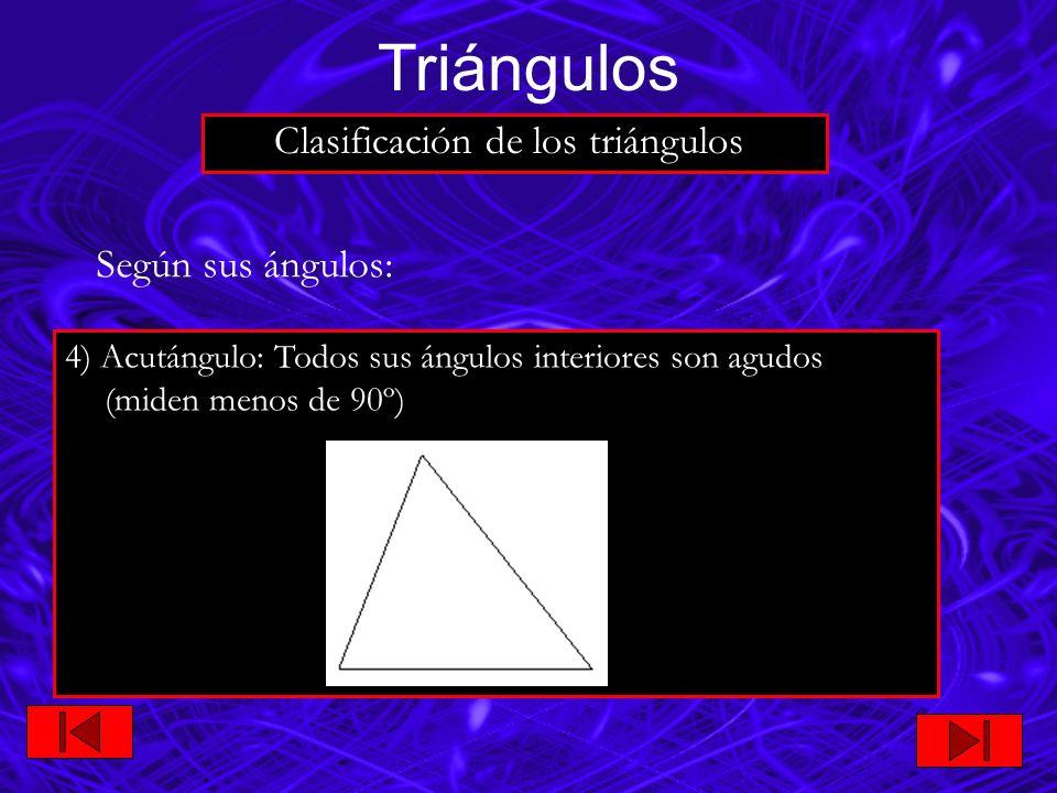 Triángulos Clasificación de los triángulos Según sus ángulos: