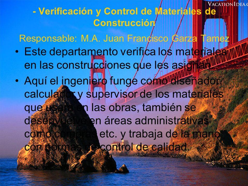 - Verificación y Control de Materiales de Construcción Responsable: M