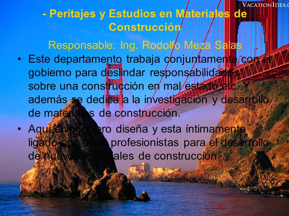 - Peritajes y Estudios en Materiales de Construcción Responsable: Ing