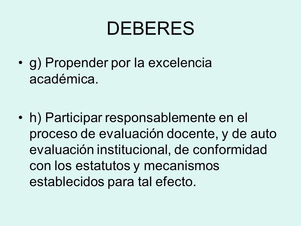 DEBERES g) Propender por la excelencia académica.