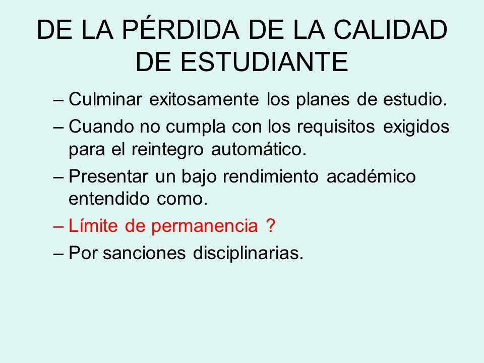 DE LA PÉRDIDA DE LA CALIDAD DE ESTUDIANTE