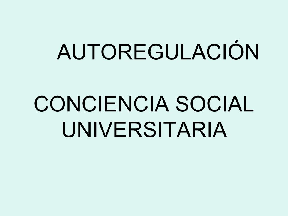 AUTOREGULACIÓN CONCIENCIA SOCIAL UNIVERSITARIA