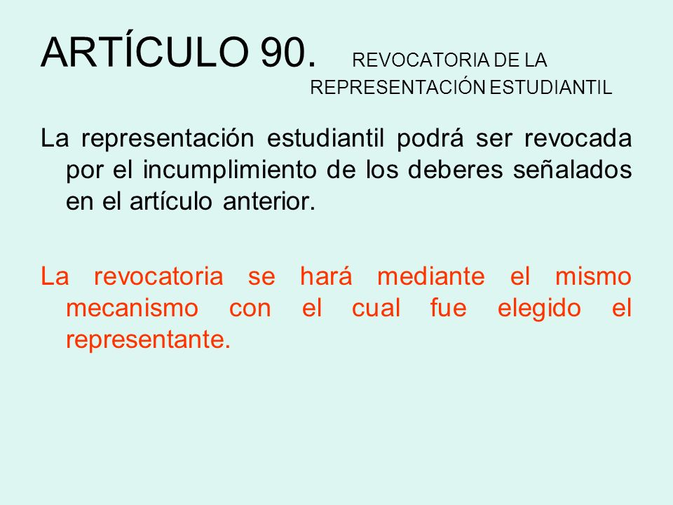 ARTÍCULO 90. REVOCATORIA DE LA REPRESENTACIÓN ESTUDIANTIL