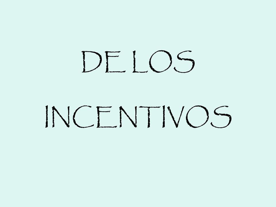 DE LOS INCENTIVOS