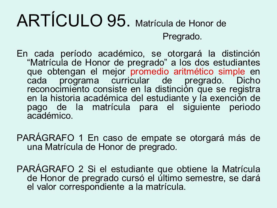 ARTÍCULO 95. Matrícula de Honor de Pregrado.
