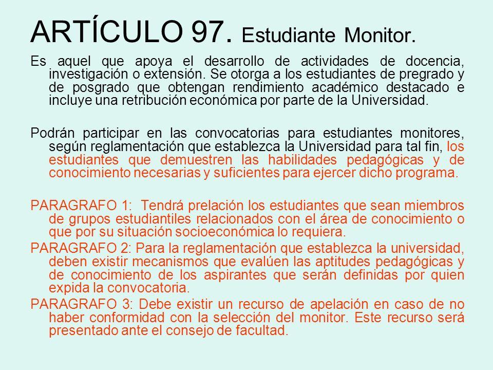 ARTÍCULO 97. Estudiante Monitor.