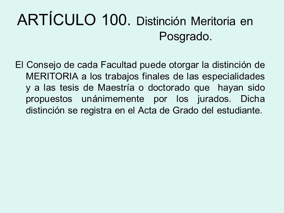 ARTÍCULO 100. Distinción Meritoria en Posgrado.