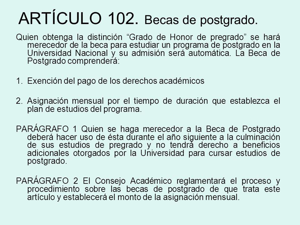 ARTÍCULO 102. Becas de postgrado.
