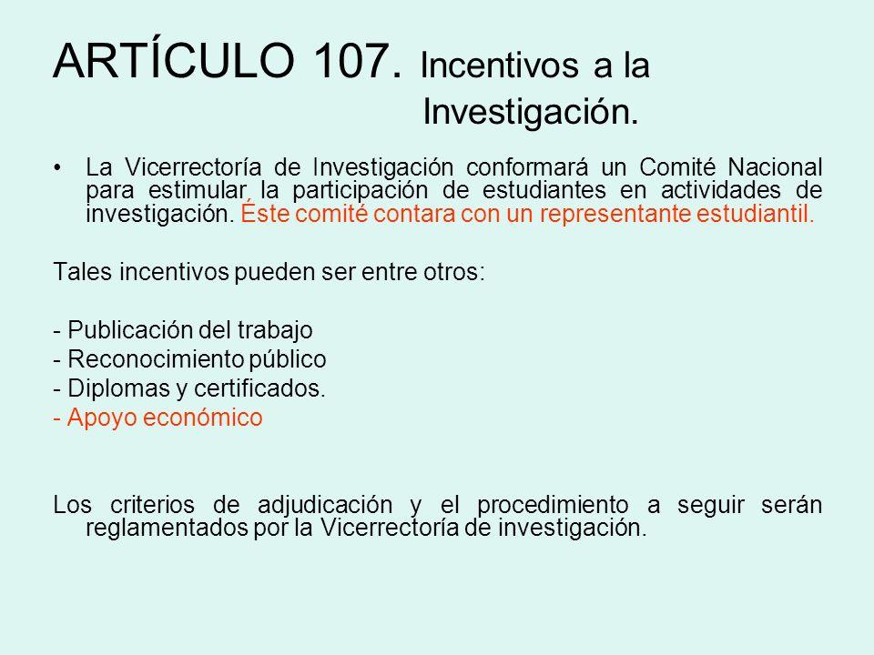 ARTÍCULO 107. Incentivos a la Investigación.