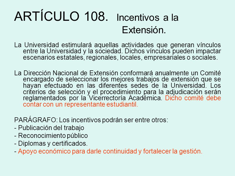 ARTÍCULO 108. Incentivos a la Extensión.