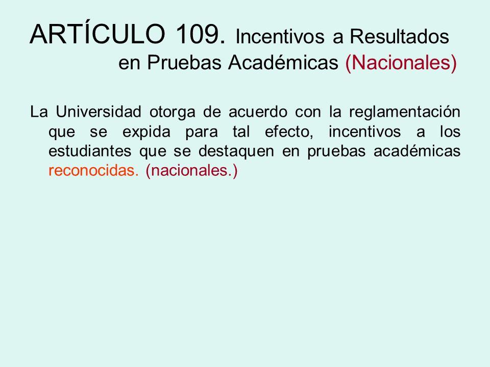 ARTÍCULO 109. Incentivos a Resultados