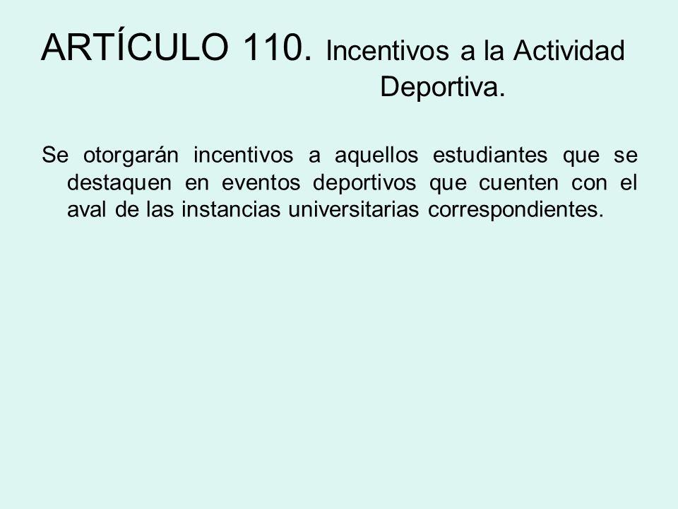 ARTÍCULO 110. Incentivos a la Actividad Deportiva.