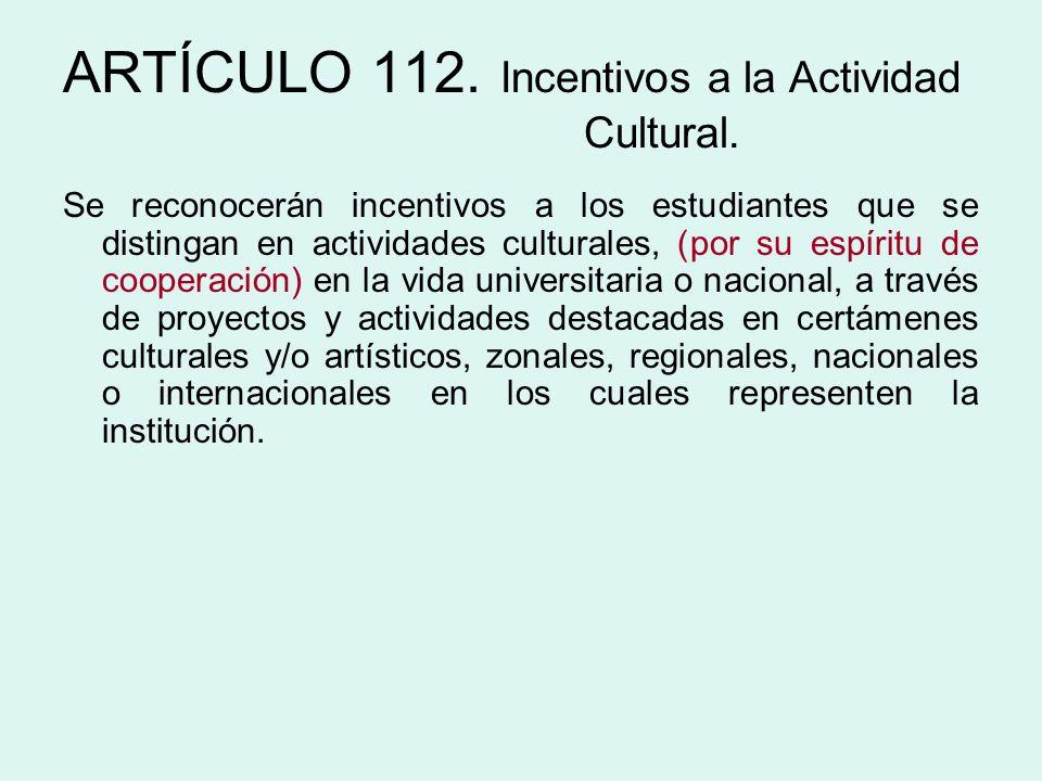 ARTÍCULO 112. Incentivos a la Actividad Cultural.