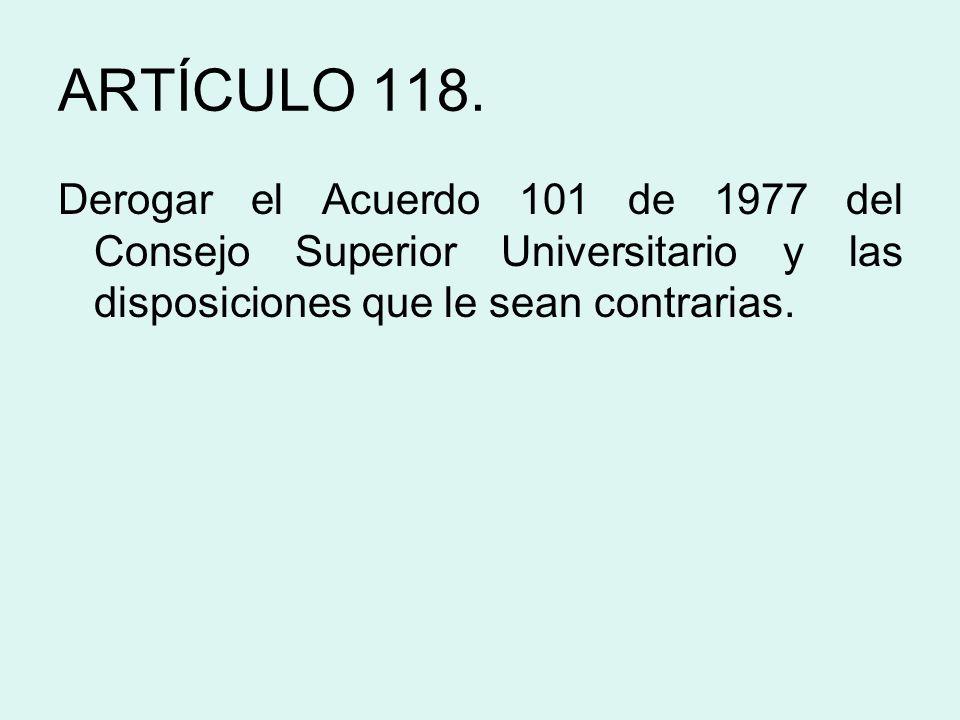 ARTÍCULO 118.