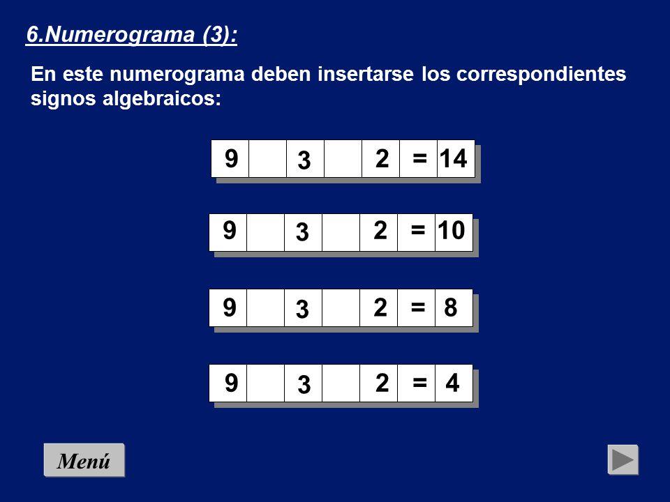 6.Numerograma (3): En este numerograma deben insertarse los correspondientes signos algebraicos: 9.