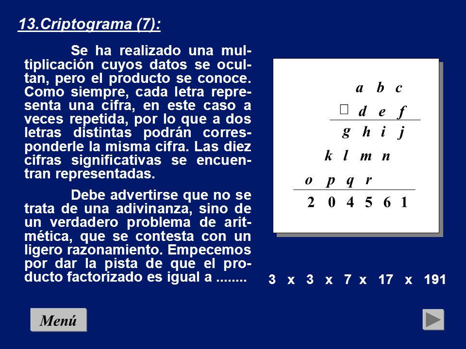 13.Criptograma (7): g 1 6 5 4 2 r q p o n m l k j i h f e d c b a ´