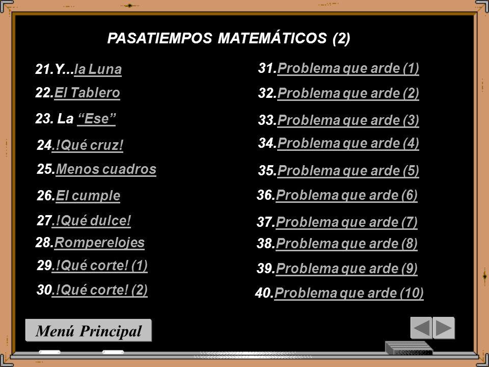 Menú Principal PASATIEMPOS MATEMÁTICOS (2) 21.Y...la Luna