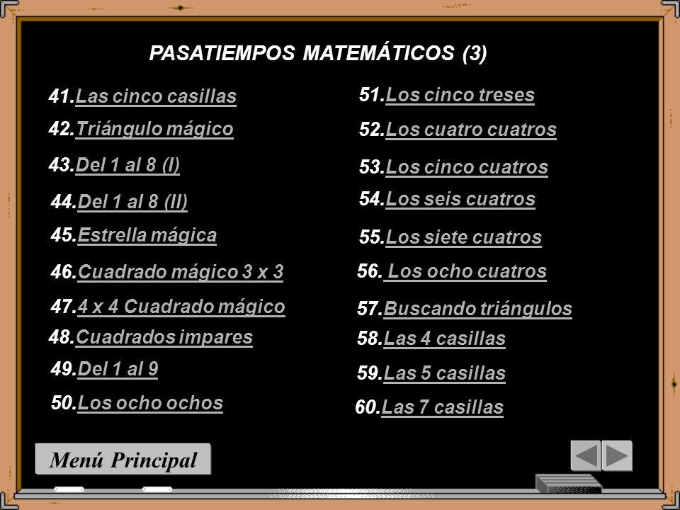 Menú Principal PASATIEMPOS MATEMÁTICOS (3) 41.Las cinco casillas