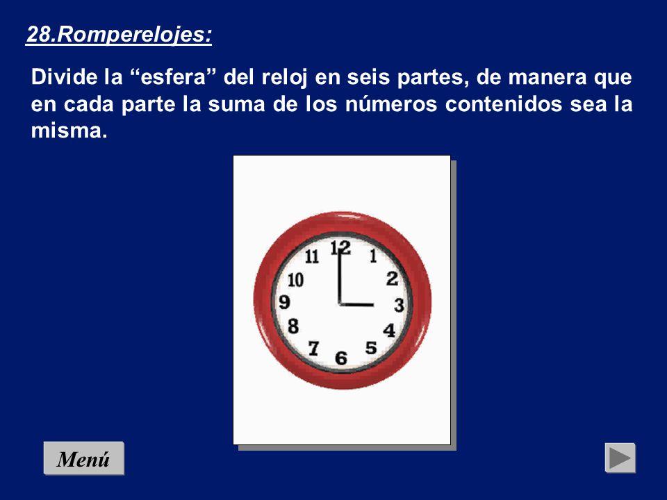 28.Romperelojes: Divide la esfera del reloj en seis partes, de manera que en cada parte la suma de los números contenidos sea la misma.