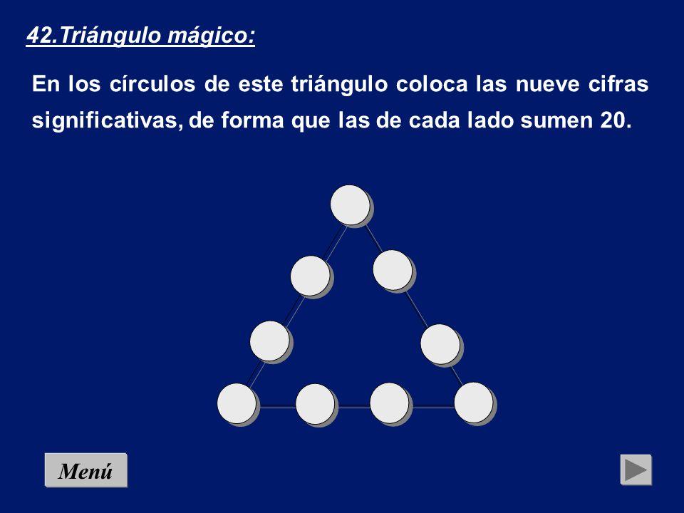 42.Triángulo mágico: En los círculos de este triángulo coloca las nueve cifras significativas, de forma que las de cada lado sumen 20.