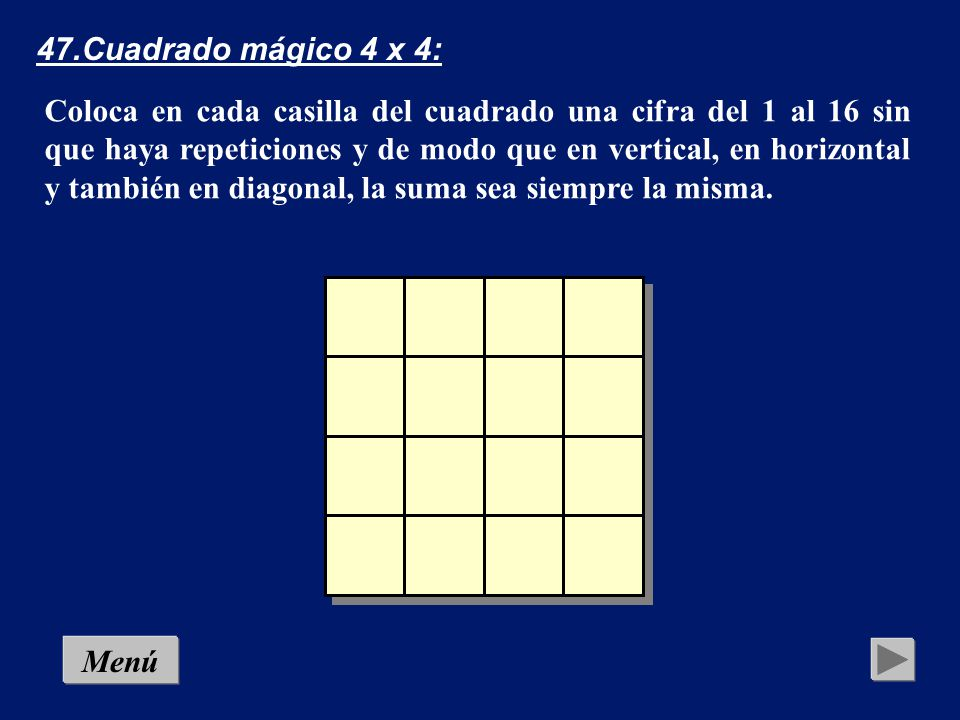 47.Cuadrado mágico 4 x 4: