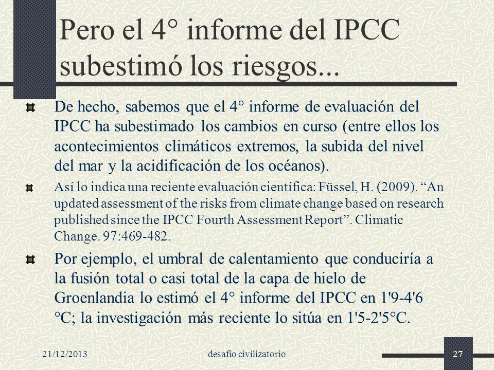 Pero el 4° informe del IPCC subestimó los riesgos...