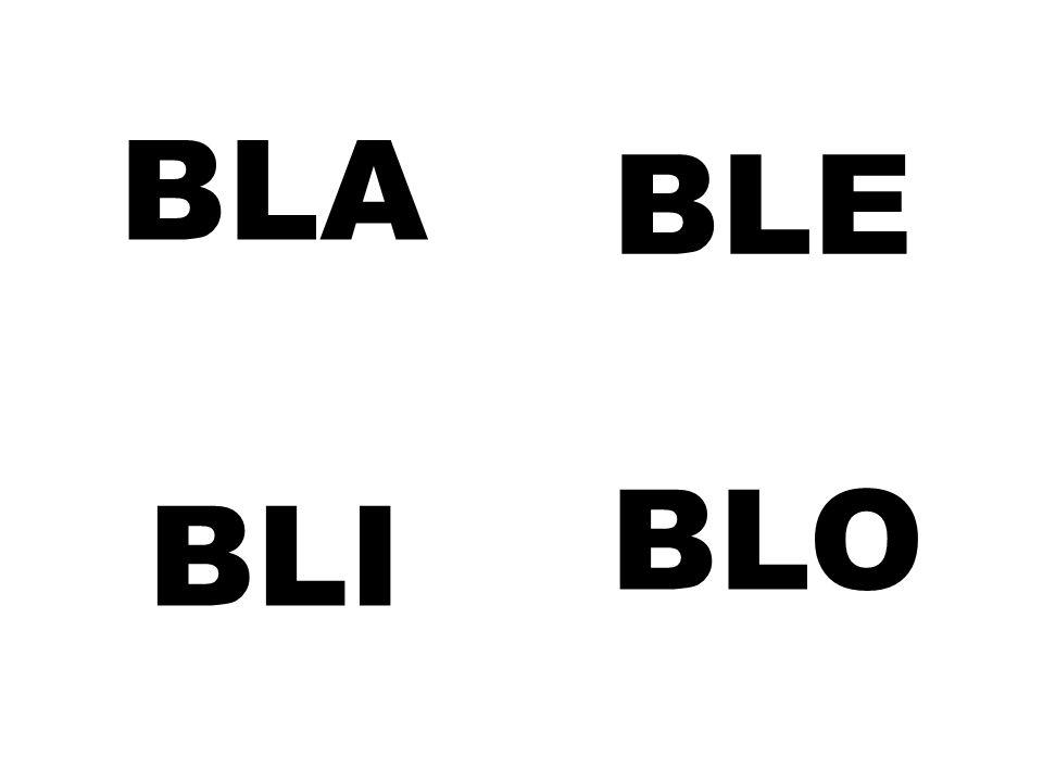 BLA BLE BLO BLI