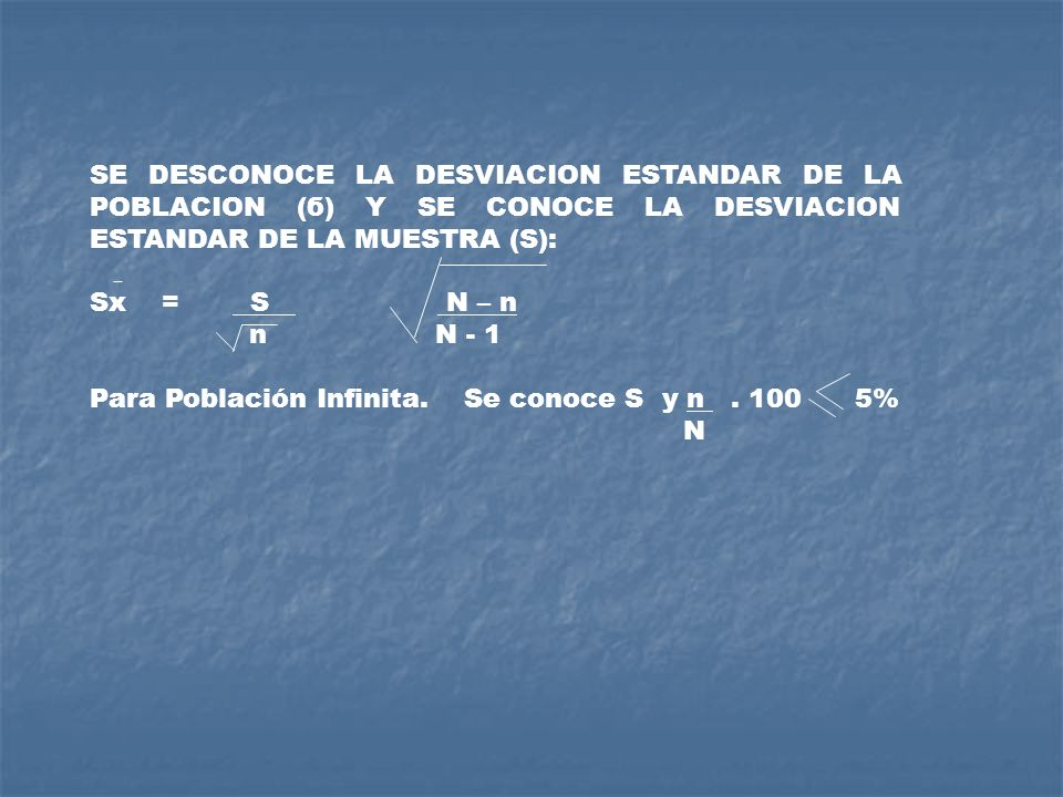 SE DESCONOCE LA DESVIACION ESTANDAR DE LA POBLACION (б) Y SE CONOCE LA DESVIACION ESTANDAR DE LA MUESTRA (S):