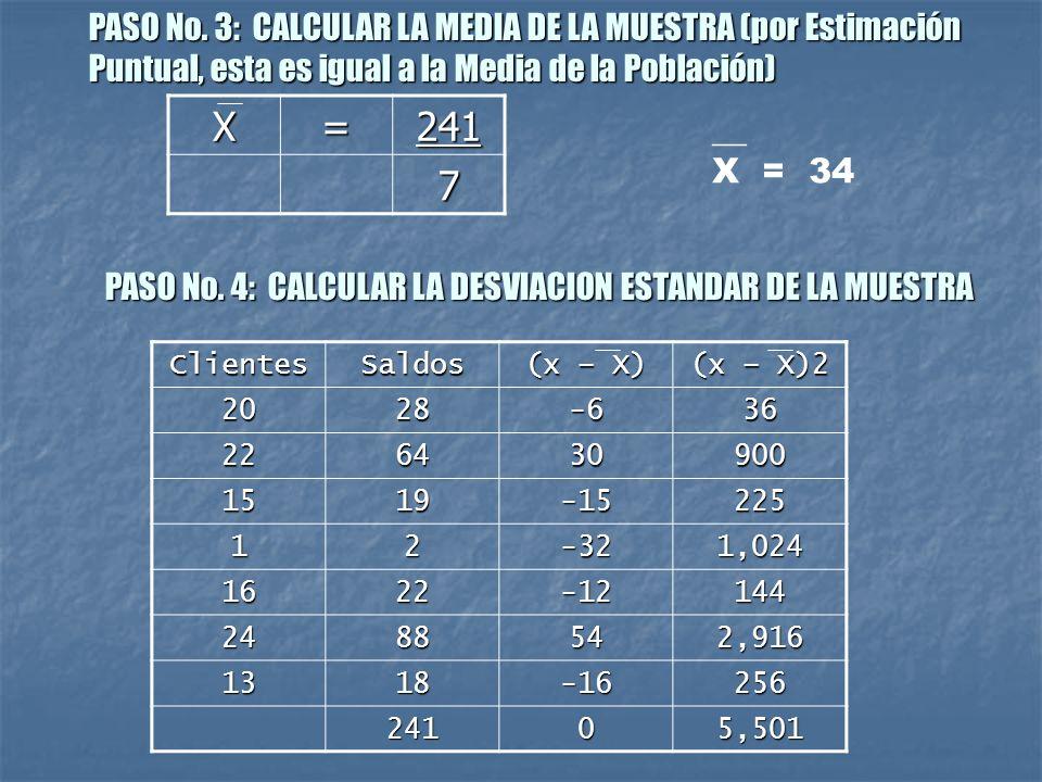 X = 241 7 PASO No. 3: CALCULAR LA MEDIA DE LA MUESTRA (por Estimación