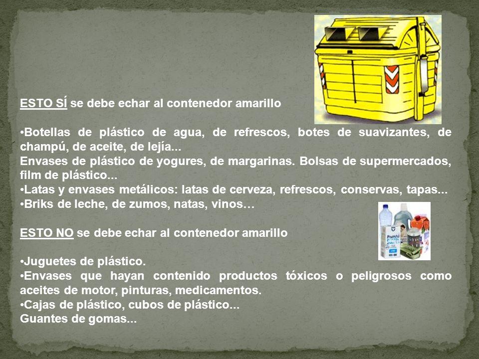 ESTO SÍ se debe echar al contenedor amarillo