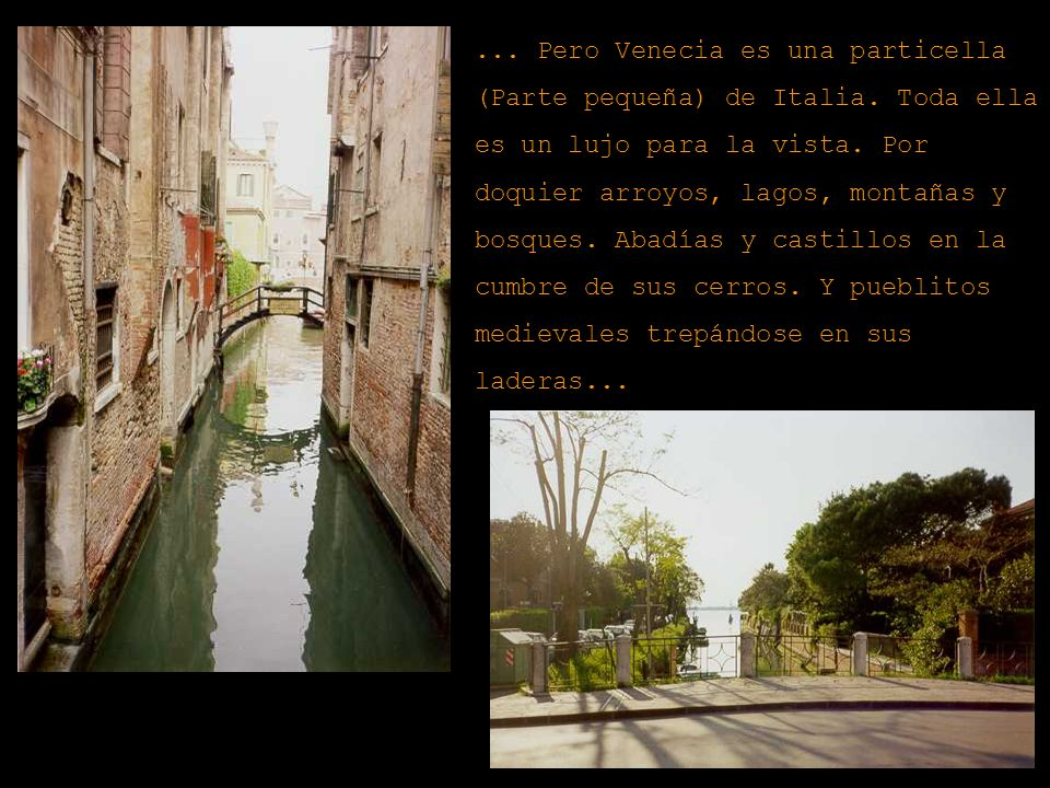 Pero Venecia es una particella (Parte pequeña) de Italia