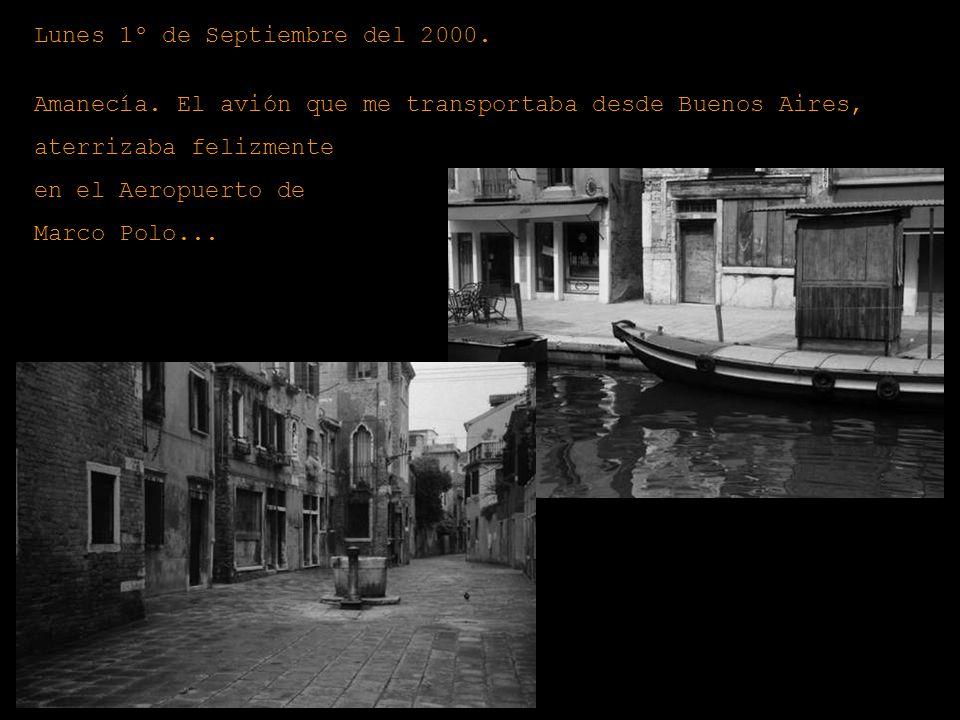 Lunes 1º de Septiembre del 2000.