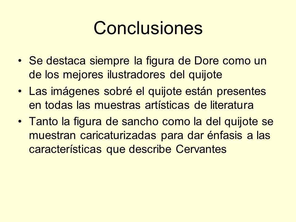 Conclusiones Se destaca siempre la figura de Dore como un de los mejores ilustradores del quijote.