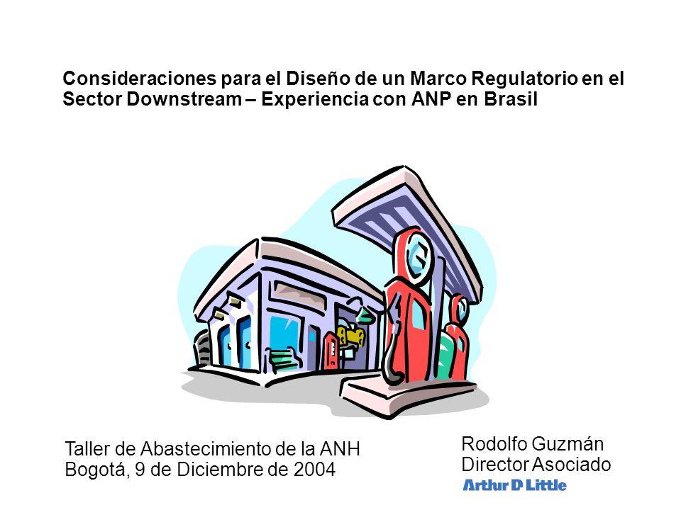 Consideraciones para el Diseño de un Marco Regulatorio en el Sector Downstream – Experiencia con ANP en Brasil
